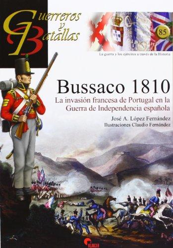 Bussaco 1810 : la invasión francesa de: José Antonio López
