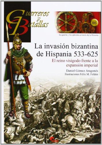 9788492714520: La invasión bizantina de Hispania, 533-625