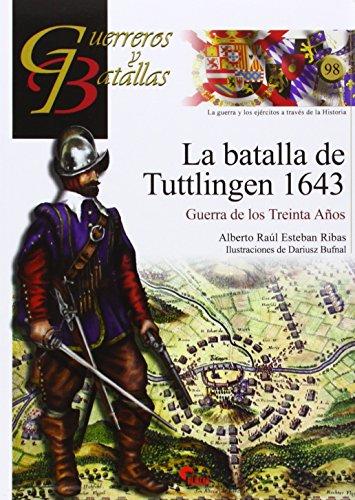 GUERREROS Y BATALLAS 98: BATALLA DE TUTTLINGEN: ESTEBAN RIBAS, ALBERTO