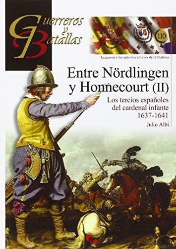9788492714964: Entre Nördlingen y Honnecourt (II). Los tercios españoles del cardenal infante (Guerreros y Batallas)