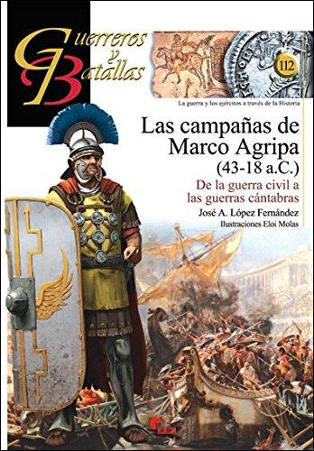9788492714995: Las campañas de Marco Agripa (43-18 a.C.): De la guerra civil a las guerras cántabras