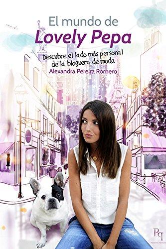 9788492715657: El mundo de Lovely Pepa: descubre el lado más personal de la bloguera de moda (PRESENTE PERFECTO)