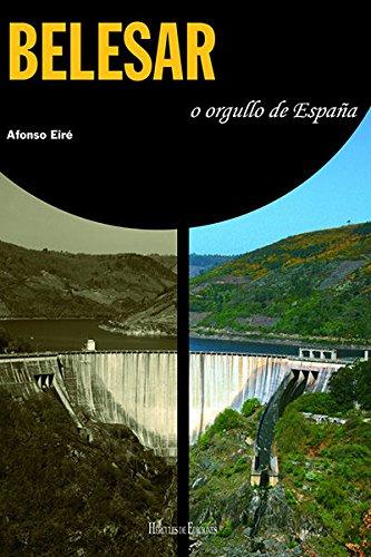 9788492715718: Belesar, o orgullo de España (Galician Edition)