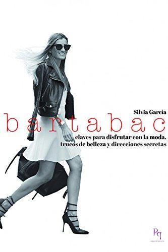 9788492715916: Bartabac: Claves para disfrutar con la moda, trucos de belleza y direcciones secretas