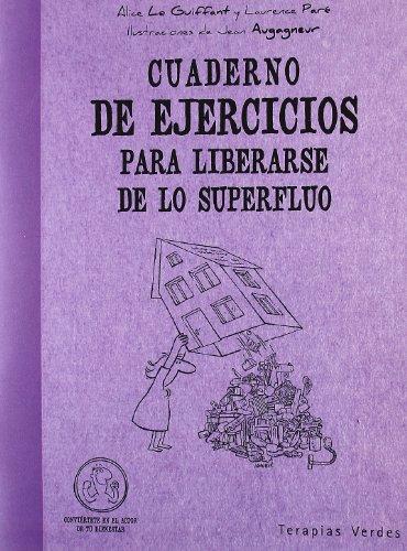 9788492716449: Cuaderno de Ejercicios para Liberarse de lo Superfluo