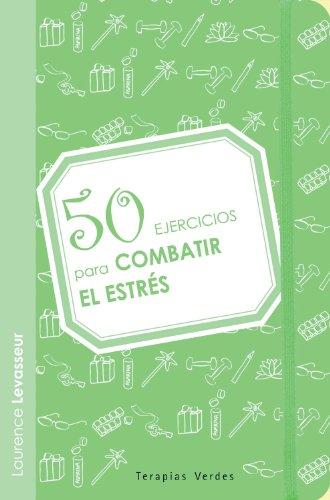 9788492716647: 50 Ejercicios Para Combatir El Estrés (Terapias 50 Ejercicios)