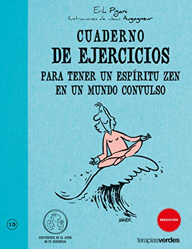 9788492716685: Cuaderno De Ejercicios Para Tener Un Espiritu Zen En Un Mundo Convulso (Terapias Cuadernos ejercicios)