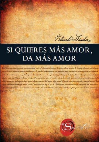 9788492716807: Si Quieres Mas Amor, Da Mas Amor (El Secreto)