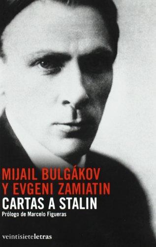 Cartas a Stalin. Mijail Bulgakov y Evgeni: Varios