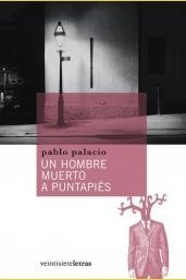 Un hombre muerto a puntapiés: y relatos: Pablo Palacio