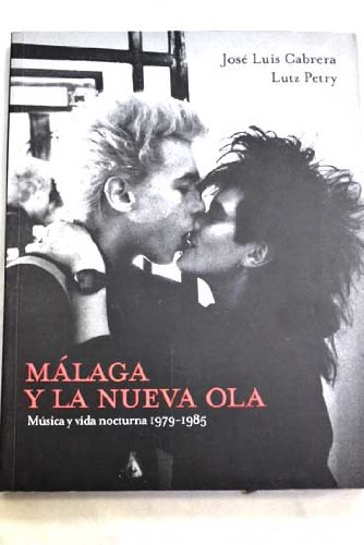 9788492722181: Málaga y la nueva olamúsica y vida nocturna, 1979-1985