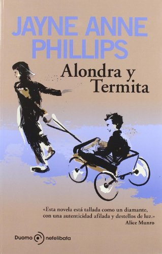 Alondra y Termita (8492723343) by JAYNE ANNE PHILLIPS