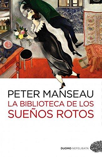 Biblioteca de los sueños rotos, La: PETER MANSEAU