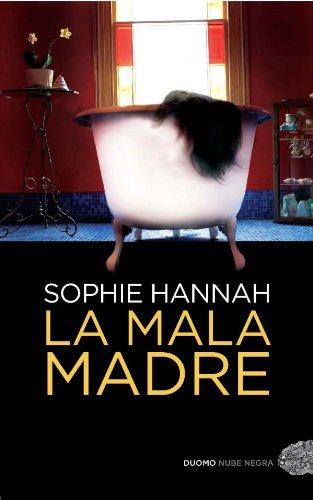 9788492723881: La mala madre [May 09, 2011] Hannah, Sophie