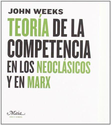 9788492724048: Teoria de la Competencia en los Neoclasicos y en Marx