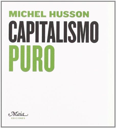 9788492724055: Capitalismo Puro (Claves para comprender la economía)