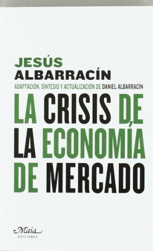 9788492724253: La Crisis de la Economia de Mercado