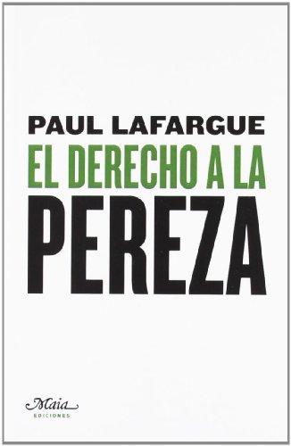 9788492724291: El Derecho a la Pereza
