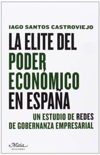 9788492724505: La Elite Del Poder Económico En España (Claves para comprender la economía)