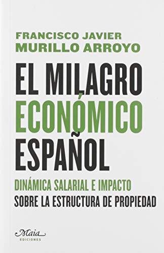 9788492724765: El milagro económico español (Claves para comprender la economía)