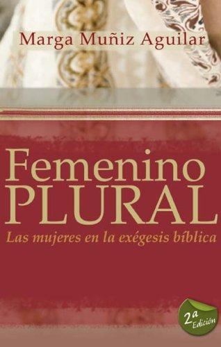 9788492726400: Femenino Plural: Las mujeres en la exégesis bíblica
