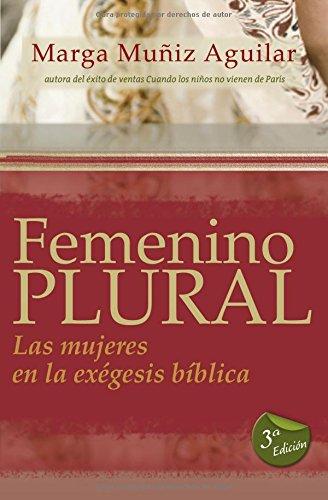 9788492726721: Femenino Plural: Las Mujeres En La Exegesis Biblica