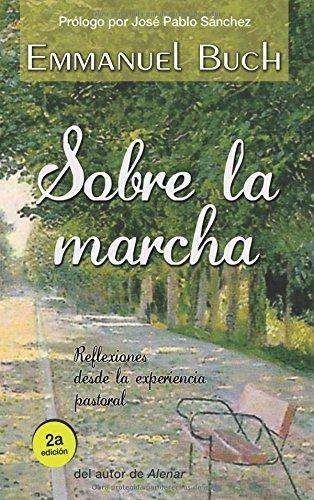 9788492726868: Sobre La Marcha: Reflexiones Desde La Experiencia Pastoral