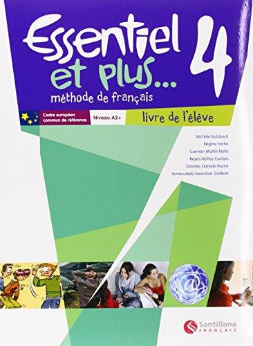 Essentiel 4 Et Plus Livre L'Élève Santillana: Carmen Martin Nolla;