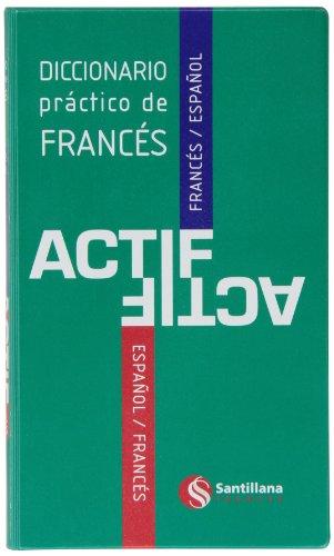 9788492729845: DICCIONARIO PRACTICO DE FRANCES ACTIF SANTILLANA FRANÇAIS - 9788492729845