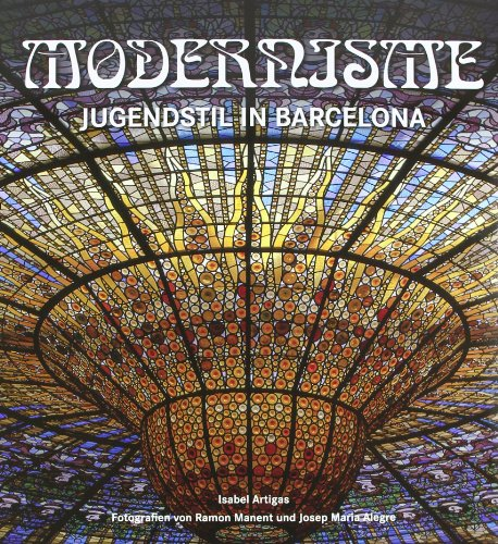 Modernisme. Jugendstil in Barcelona. - Artigas, Isabel, Ramon Manent und Josep Maria Alegre