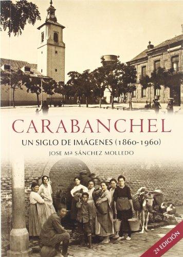 9788492734320: Carabanchel: Un Siglo de Imagenes (1860-1960)
