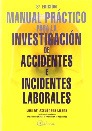 9788492735174: Manual practico para la investigacion de accidentes e incidentes laborales