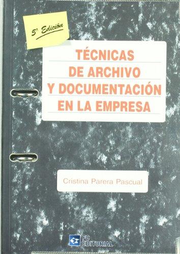 9788492735655: Técnicas de archivo y documentación en la empresa