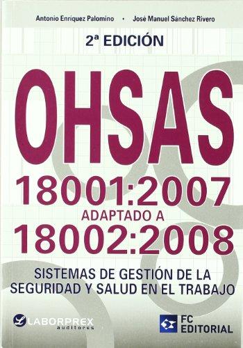 9788492735723: Ohsas 18001:2007 Adaptado a 18002:2008 (2ª ed)