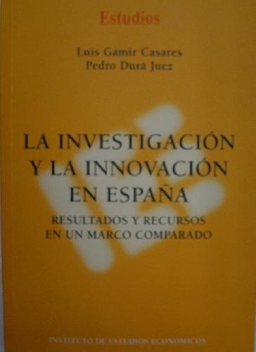 9788492737055: La investigación y la innovación en España: Resultados y recursos en un marco comparado (Estudios)