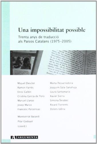 Una Impossibilitat Possible: Trenta Anys de Traduccio: Montserrat . .