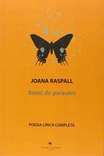 9788492745784: Joana Raspall. Poesia Lírica Completa: Batec de paraules (ESCRIVANIES)
