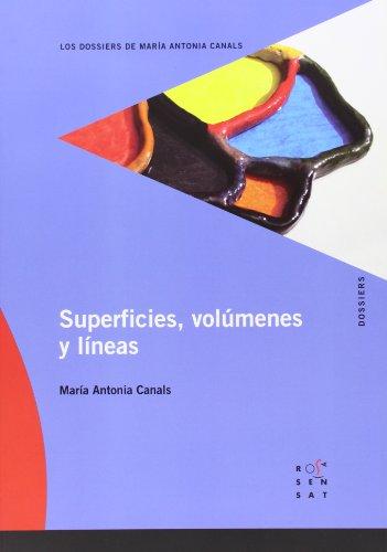 9788492748129: Superficies, volúmenes y línias (Los dossiers de María Antonia Canals) - 9788492748129