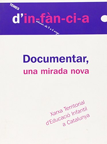 9788492748167: Documentar, una mirada nova (Temes d'Infància)