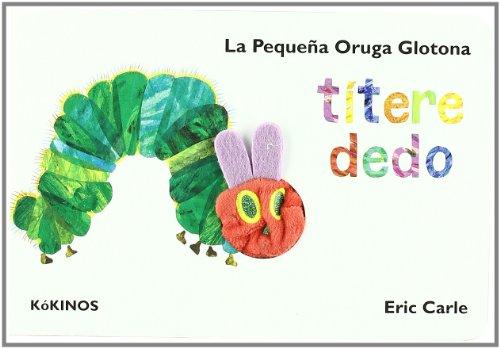9788492750139: La pequeña oruga glotona. Con títere dedo (Cuentos Infantiles Tridim.)