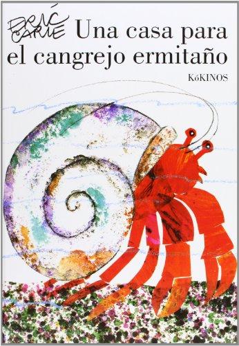 9788492750894: Eric Carle - Spanish: UNA Casa Para El Cangrejo Ermitano (Spanish Edition)