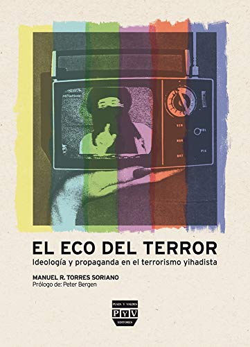 9788492751051: El eco del terror: Ideología y propaganda en el terrorismo yihadista (Spanish Edition)