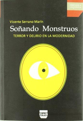 9788492751310: Sonando monstruos / Dreaming with monsters: Terror Y Delirio En La Modernidad / Terror and Delirium in Modernity (Spanish Edition)