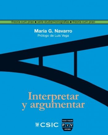 9788492751587: Interpretar y argumentar / Interpret and Argue (Theoria Cum Praxi. Serie Studia) (Spanish Edition)
