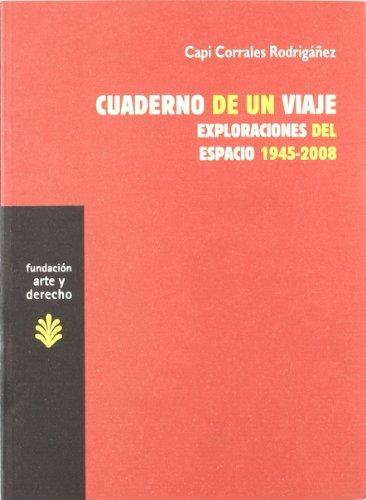 9788492755004: Cuadernos de un viaje. Exploraciones del espacio, 1945-2008