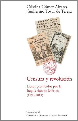 Censura y revolución : libros prohibidos por: Cristina Gomez Alvarez,