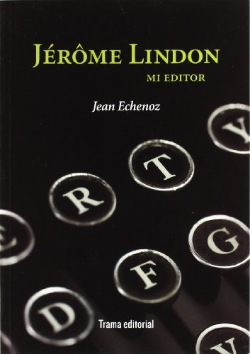 Jerôme Lindon, mi editor (8492755148) by Echenoz, Jean