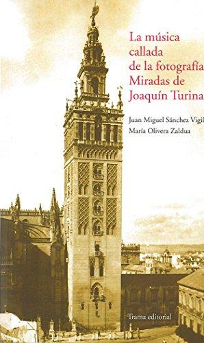 9788492755165: La música callada de la fotografía: Miradas de Joaquín Turina