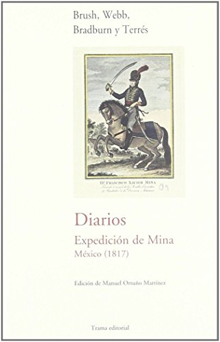 Diarios expedicion de mina mexico (1817): Brush
