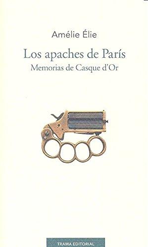 LOS APACHES DE PARÍS, MEMORIAS DE CASQUE: Élie, Amélie